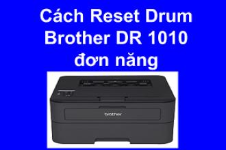 Cách Reset Drum máy in Brother DR 1010 đơn năng